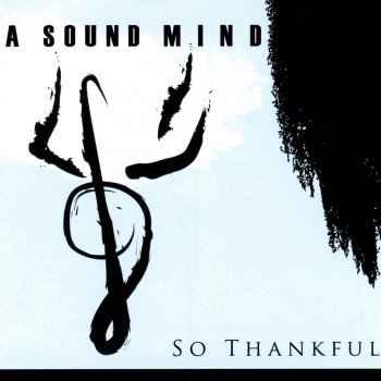 A Sound Mind – SO Thankful